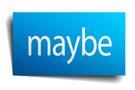 maybe: maybe blue square isolated paper sign on white Illustration