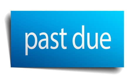past due: past due blue paper sign on white background