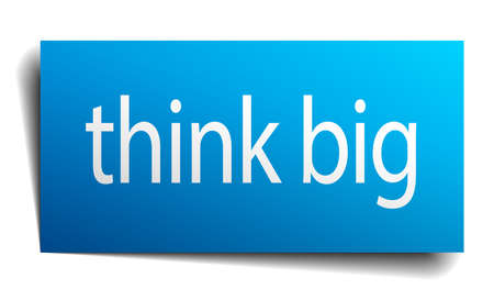 think big: think big blue paper sign isolated on white