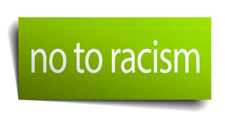 racism: no to racism square paper sign isolated on white