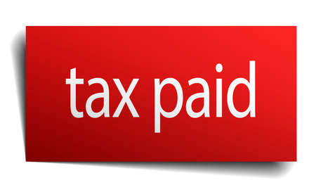 paid: tax paid red paper sign on white background