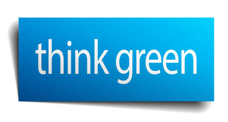 think green: think green blue paper sign isolated on white