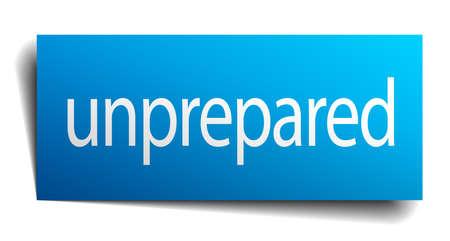 unprepared: unprepared blue paper sign isolated on white