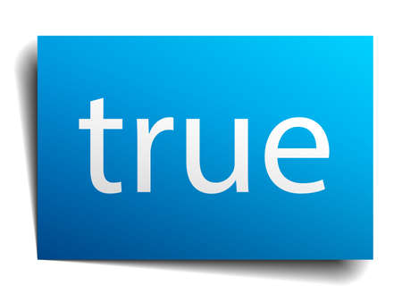 true: true blue paper sign isolated on white