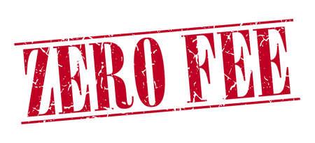 fee: zero fee red grunge vintage stamp isolated on white background