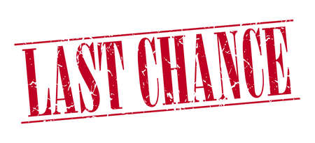 last chance: last chance red grunge vintage stamp isolated on white background