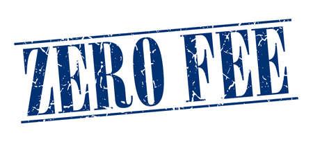 fee: zero fee blue grunge vintage stamp isolated on white background