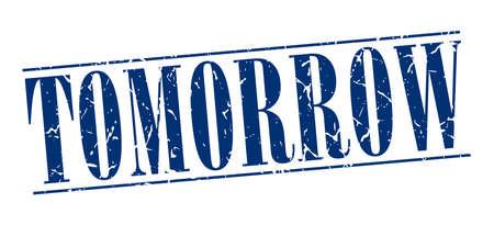 tomorrow: tomorrow blue grunge vintage stamp isolated on white background