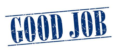good job: good job blue grunge vintage stamp isolated on white background