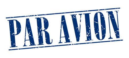 par avion: par avion blue grunge vintage stamp isolated on white background Illustration