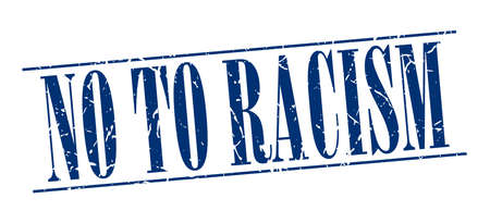 racism: no to racism blue grunge vintage stamp isolated on white background