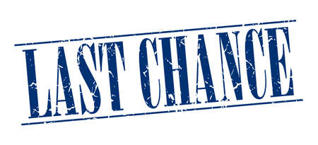 last chance: last chance blue grunge vintage stamp isolated on white background