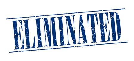 eliminated: eliminated blue grunge vintage stamp isolated on white background