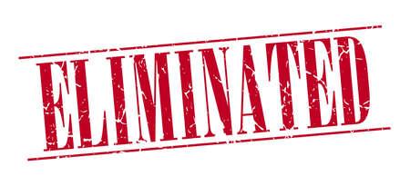 eliminated: eliminated red grunge vintage stamp isolated on white background