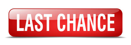 last chance: last chance red square 3d realistic isolated web button