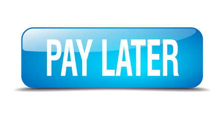 later: pay later blue square 3d realistic isolated web button Illustration