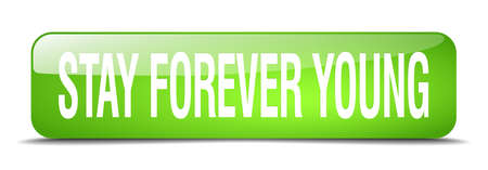 stay in the green: stay forever young green square 3d realistic isolated web button