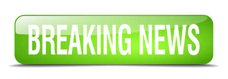 breaking news: breaking news green square 3d realistic isolated web button
