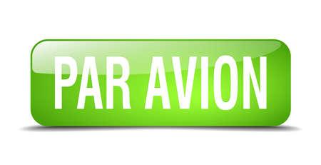 par avion: par avion green square 3d realistic isolated web button Illustration
