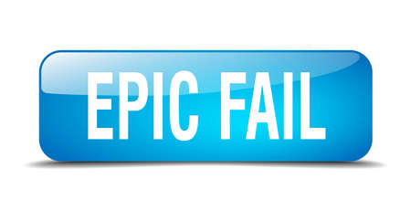 epic: epic fail blue square 3d realistic isolated web button Illustration