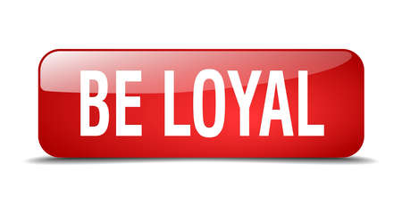 loyal: be loyal red square 3d realistic isolated web button Illustration