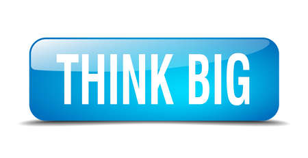 think big: think big blue square 3d realistic isolated web button