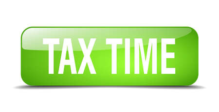 tax time: tax time green square 3d realistic isolated web button
