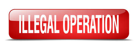 illegal: illegal operation red square 3d realistic isolated web button Illustration