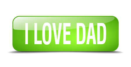 i love dad green square 3d realistic isolated web button