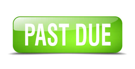 past due: past due green square 3d realistic isolated web button