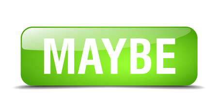 maybe: maybe green square 3d realistic isolated web button