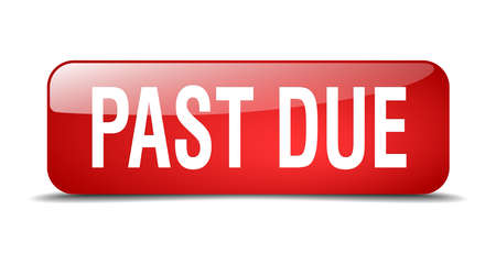 past due: past due red square 3d realistic isolated web button