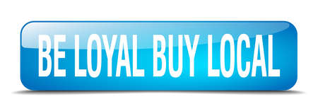 faithful: be loyal buy local blue square 3d realistic isolated web button