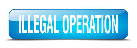 illegal: illegal operation blue square 3d realistic isolated web button