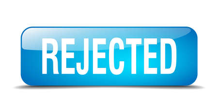 rejected: rejected blue square 3d realistic isolated web button