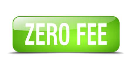 fee: zero fee green square 3d realistic isolated web button