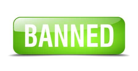 banned: banned green square 3d realistic isolated web button Illustration