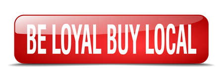 buy local: be loyal buy local red square 3d realistic isolated web button