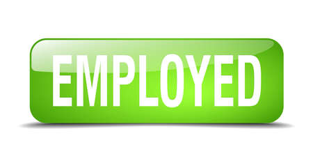 employed: employed green square 3d realistic isolated web button