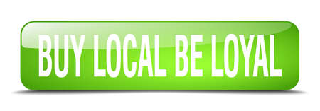 be green: buy local be loyal green square 3d realistic isolated web button
