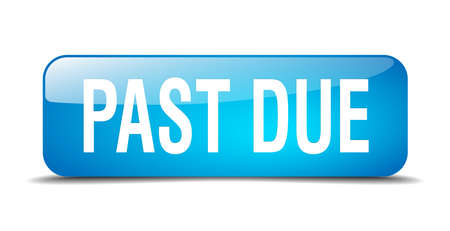past: past due blue square 3d realistic isolated web button Illustration