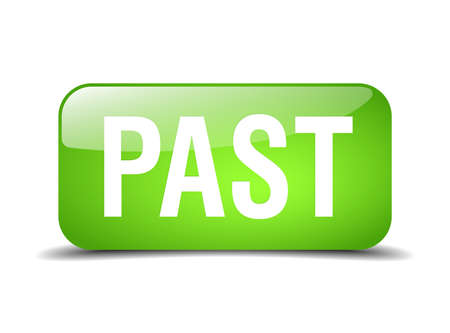 past: past green square 3d realistic isolated web button Illustration