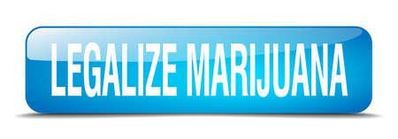 legalize: legalize marijuana blue square 3d realistic isolated web button