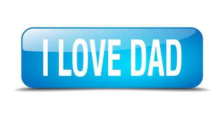 i love dad blue square 3d realistic isolated web button