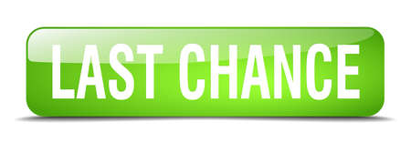 chance: last chance green square 3d realistic isolated web button