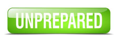 unprepared: unprepared green square 3d realistic isolated web button Illustration