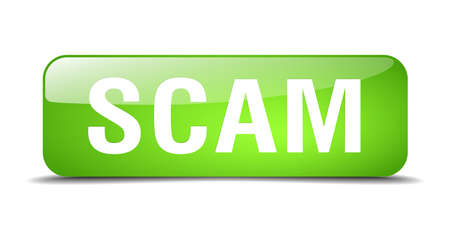 web scam: scam green square 3d realistic isolated web button Illustration