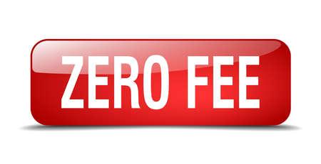 honorarios: bot�n de cuota cero cuadrado rojo 3d realista aislado web Vectores