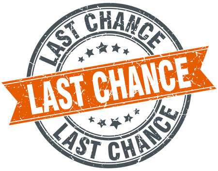 last chance: last chance round orange grungy vintage isolated stamp Illustration