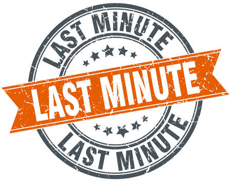 last minute: last minute round orange grungy vintage isolated stamp